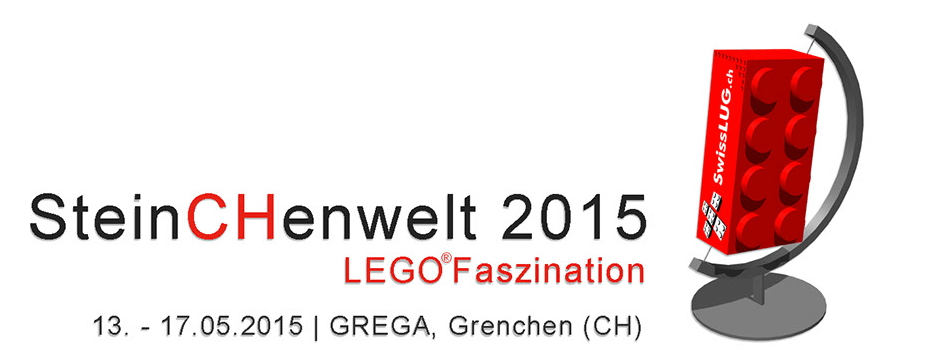 SteinCHenwelt 2015 in Grenchen 13. – 17. Mai 2015 – grösste Schweizer LEGO Ausstellung